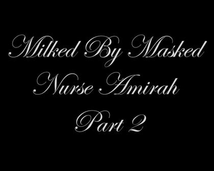 GloveMansion - Milked By Masked Nurse Amirah